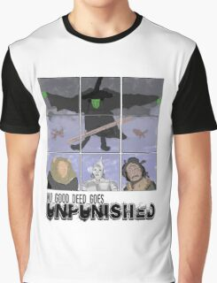 No Good Deed Goes Unpunished -Wicked Graphic T-Shirt