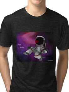 Lost In Space...Forever Tri-blend T-Shirt