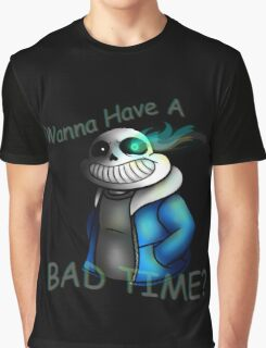 Undertale - Sans Genocide Mode - Wanna Have a Bad Time? Graphic T-Shirt