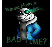 Undertale - Sans Genocide Mode - Wanna Have a Bad Time? Photographic Print