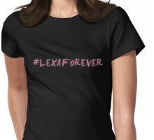 Lexa - The 100 -#LEXAFOREVER Womens Fitted T-Shirt