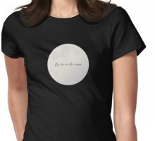 Fly Me to the Moon Womens Fitted T-Shirt
