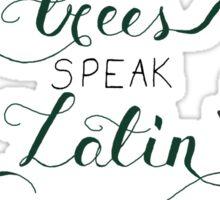 The Trees Speak Latin Sticker