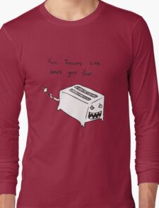 Toasters Can Smell Your Fear Long Sleeve T-Shirt