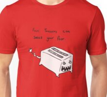 Toasters Can Smell Your Fear Unisex T-Shirt