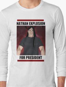 Nathan Explosion For President Long Sleeve T-Shirt