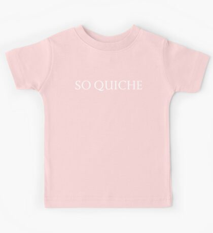 So Quiche Kids Tee