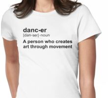 Dancer meaning Womens Fitted T-Shirt