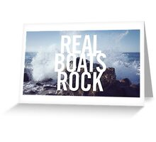 Real Boats Rock Greeting Card