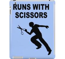 Runs with scissors iPad Case/Skin