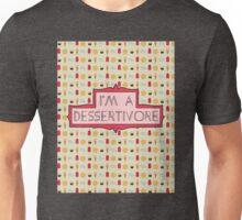 I'm A Dessertivore [Desserts, Candy] Unisex T-Shirt
