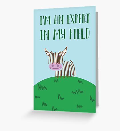 Highland Cow Expert In My Field Greeting Card