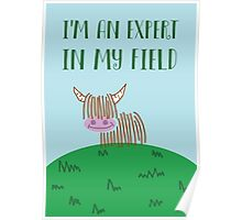 Highland Cow Expert In My Field Poster