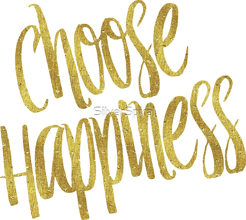Quot Choose Happiness Gold Faux Foil Metallic Glitter