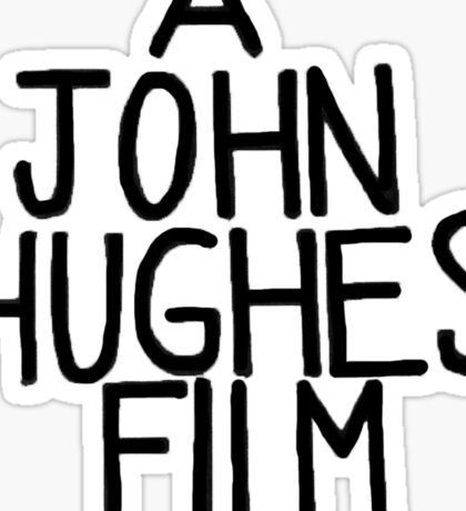 A John Hughes Film Sticker