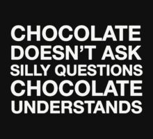 CHOCOLATE DOESNT SILLY UNDERSTANDS Kids Tee