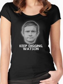 Keep Digging,Watson. Women's Fitted Scoop T-Shirt
