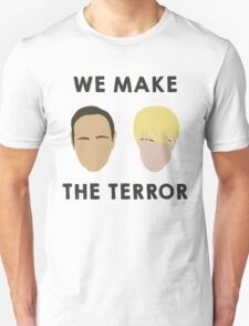 We make the terror Unisex T-Shirt