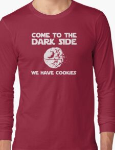 Come To The Dark Side We Have Cookies Long Sleeve T-Shirt