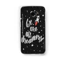 We are all dreamers Samsung Galaxy Case/Skin