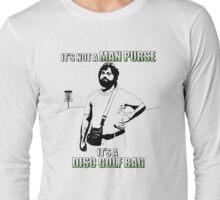 It's Not a Man Purse, It's a Disc Golf Bag Long Sleeve T-Shirt
