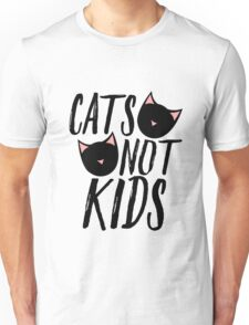 Cats not kids child free humor Unisex T-Shirt