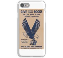Give More Books - Vintage WW2 Propaganda Poster .  iPhone Case/Skin