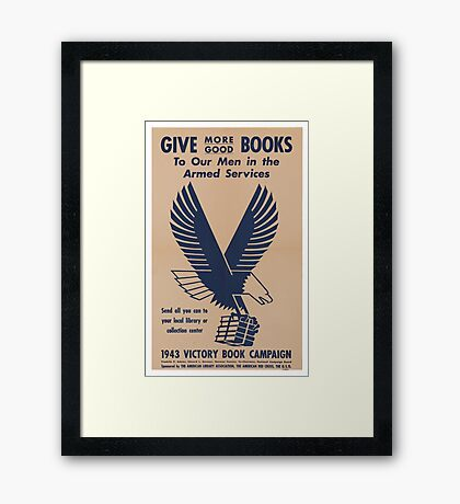 Give More Books - Vintage WW2 Propaganda Poster .  Framed Print