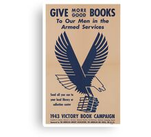Give More Books - Vintage WW2 Propaganda Poster .  Canvas Print