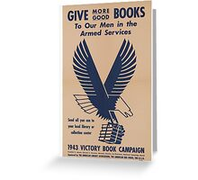 Give More Books - Vintage WW2 Propaganda Poster .  Greeting Card