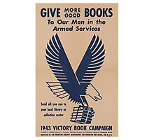 Give More Books - Vintage WW2 Propaganda Poster .  Photographic Print