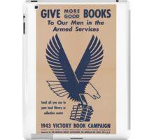 Give More Books - Vintage WW2 Propaganda Poster .  iPad Case/Skin
