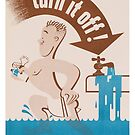 Turn it off! - Vintage WW2 Propaganda Poster - Conserve water by 321Outright