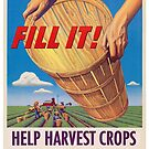 Fill it! Help Harvest Crops - Vintage WW2 Propaganda Poster  by 321Outright