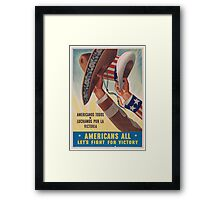 Americans All. Americanos Todos. Let's Fight for Victory.  - Vintage retro ww2 propaganda poster Framed Print