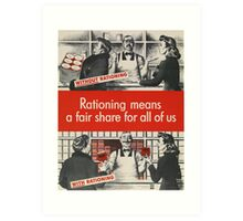 """Rationing means a fair share for all of us"" - Vintage ww2 propaganda poster - Art Print"