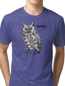 Whom Tri-blend T-Shirt