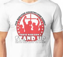 Those Who Don't Stand Up Have The Most To Lose! - in Red Unisex T-Shirt
