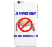 """#NEVERTRUMP"" iPhone Case/Skin"