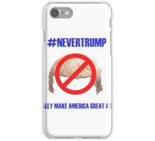 """#NEVERTRUMP"" iPhone Case/Skin"