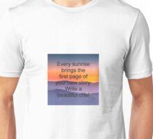 Write your beautiful sunrise story Unisex T-Shirt