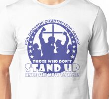 Those Who Don't Stand Up Have The Most To Lose! - In Blue Unisex T-Shirt