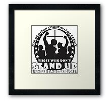 Those Who Don't Stand Up Have The Most To Lose! - in Black Framed Print