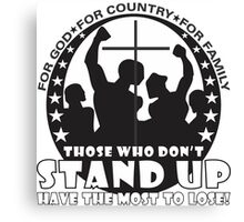 Those Who Don't Stand Up Have The Most To Lose! - in Black Canvas Print