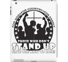 Those Who Don't Stand Up Have The Most To Lose! - in Black iPad Case/Skin