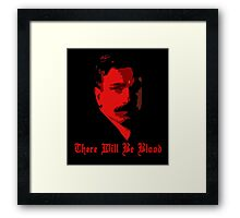 There Will Be Blood- Daniel Plainview Framed Print