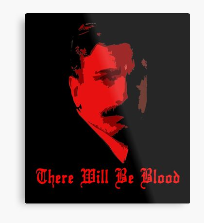There Will Be Blood- Daniel Plainview Metal Print