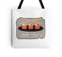 The Power of Rice Compels You Tote Bag