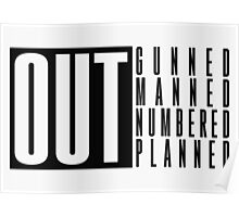 (OUT) Gunned, Manned, Numbered, Planned Poster
