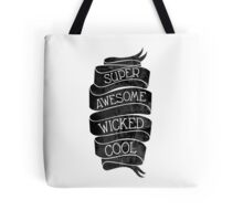 Super Awesome Wicked Cool Tote Bag